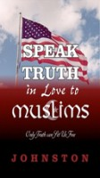 Speak Truth in Love to Muslims